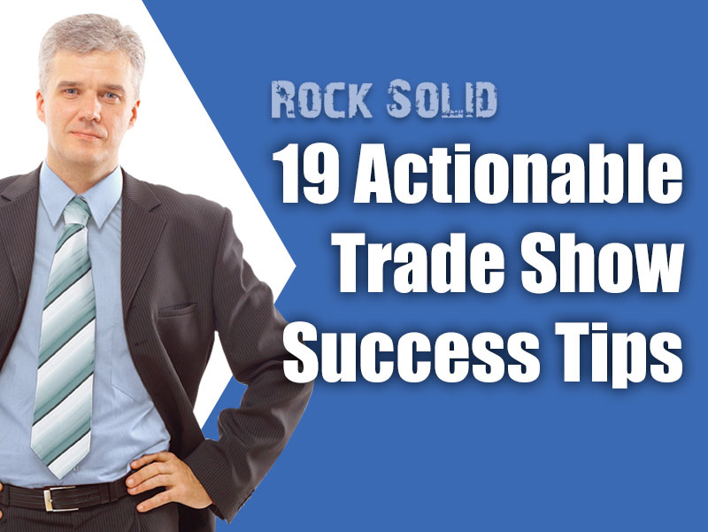 19 Actionable Trade Show Success Tips