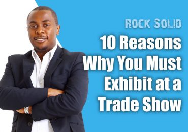 10 Reasons Why You Must Exhibit at a Trade Show