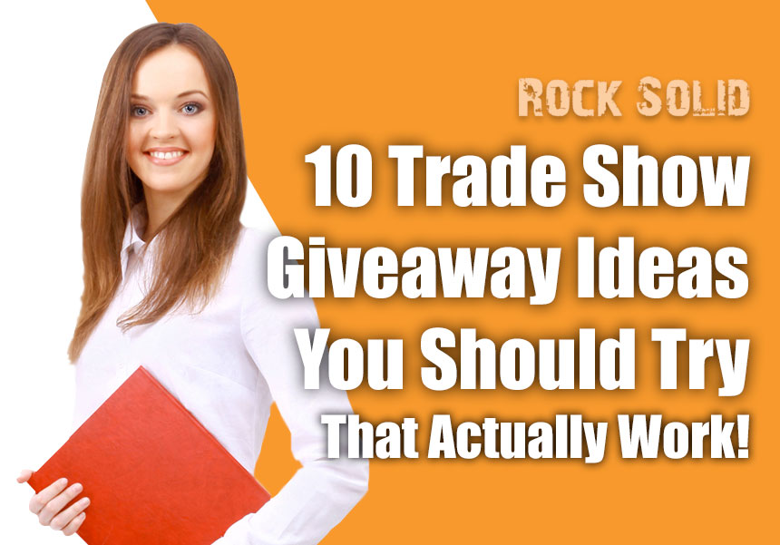 10 Trade Show Giveaway Ideas You Should Try That Actually Work