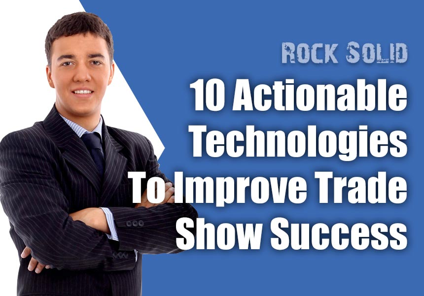 10 Actionable Technologies That Will Improve Trade Show Success